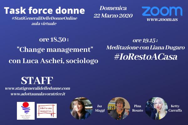 """#STATIGENERALIDELLEDONNEONLINE- 19 marzo 2020 """"CHANGE MANAGEMENT"""" con Luca Aschei- Sociologo"""